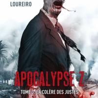 Apocalypse Z, tome 3 : La colère des justes de Manel Loureiro