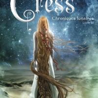 Les chroniques lunaires, tome 3 : Cress de Marissa Meyer